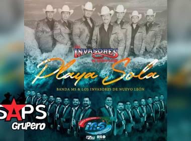 Letra Playa Sola – Los Invasores De Nuevo León ft Banda MS