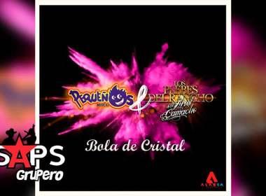 Letra Bola De Cristal – Pequeños Musical ft Los Plebes Del Rancho Del Ariel Camacho