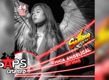 Letra Chica Angelical (En vivo) – Sammy El Rayo