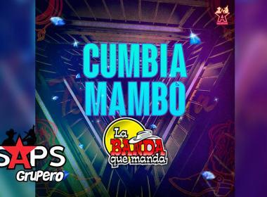 Letra Cumbia Mambo – La Banda Que Manda