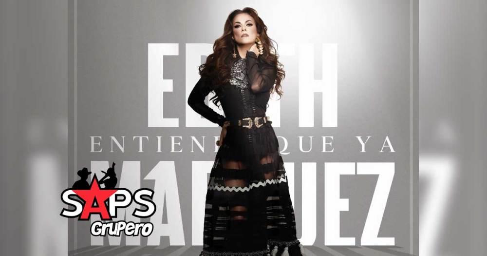 Letra Entiende Que Ya - Edith Márquez