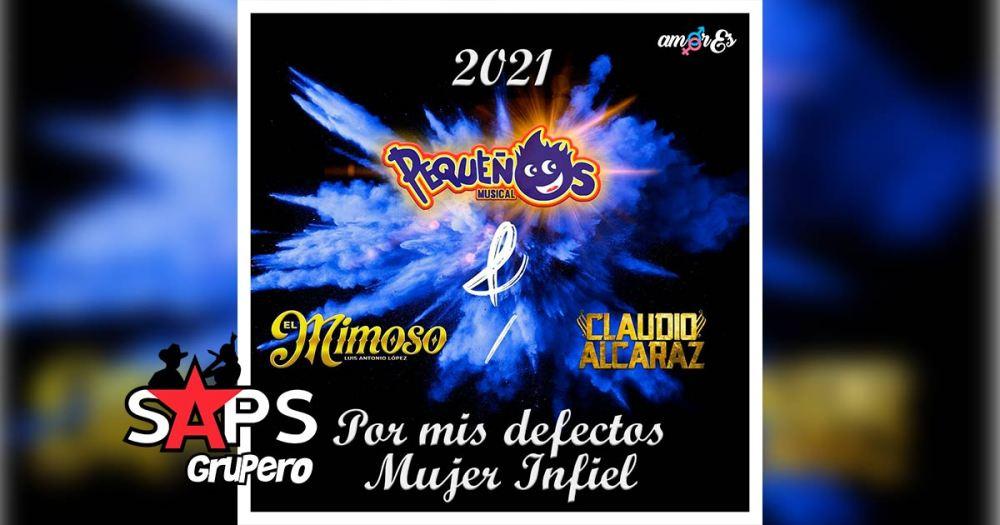 Letra Por Mis Defectos / Mujer Infiel – Pequeños Musical Ft Claudio Alcaraz & Mimoso