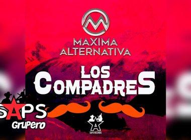 Letra Los Compadres – Máxima Alternativa