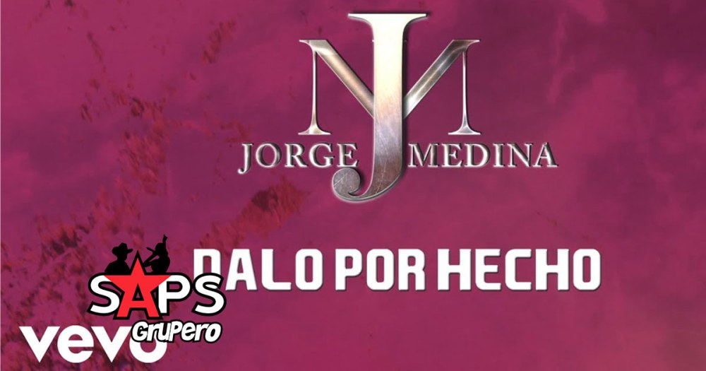 Letra Dalo Por Hecho – Jorge Medina