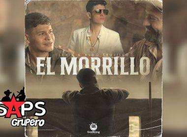 Letra El Morrillo – Aldo Trujillo & Lexis