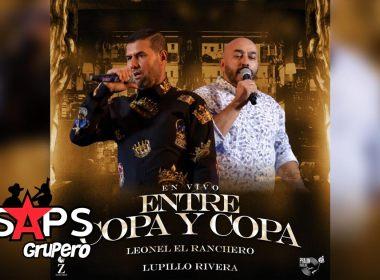 Letra Entre Copa Y Copa (En Vivo) – Leonel El Ranchero & Lupillo Rivera