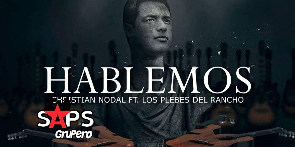 Letra Hablemos – Los Plebes Del Rancho De Ariel Camacho & Christian Nodal