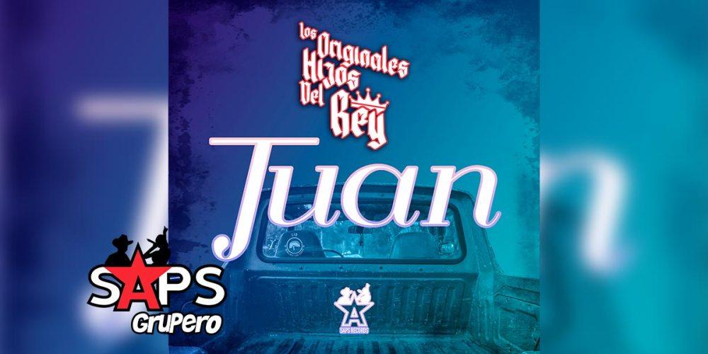 Letra Juan – Los Originales Hijos Del Rey