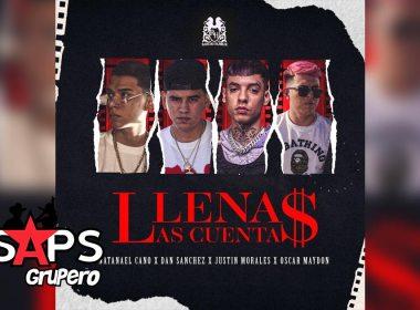 Letra Llenas Las Cuentas – Natanael Cano & Dan Sánchez & Justin Morales Ft Oscar Maydon