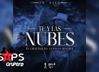 Letra Tú Y Las Nubes – El Chalinillo & Lupillo Rivera