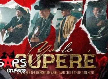 Letra Ya Lo Superé – Los Plebes del Rancho de Ariel Camacho & Christian Nodal