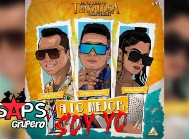 Letra A Lo Mejor Soy Yo – Edwin Luna Y La Trakalosa, Landy Carreon & Kim Flores