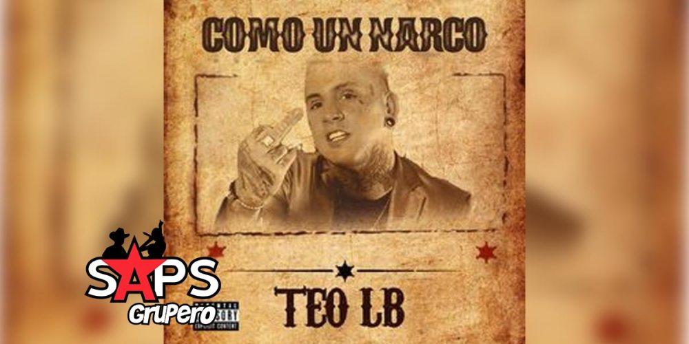 Letra Como Un Narco – Teo LB