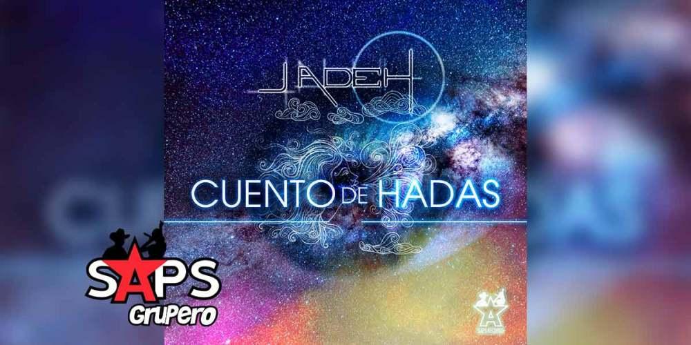 Letra Cuento De Hadas – Jadeh