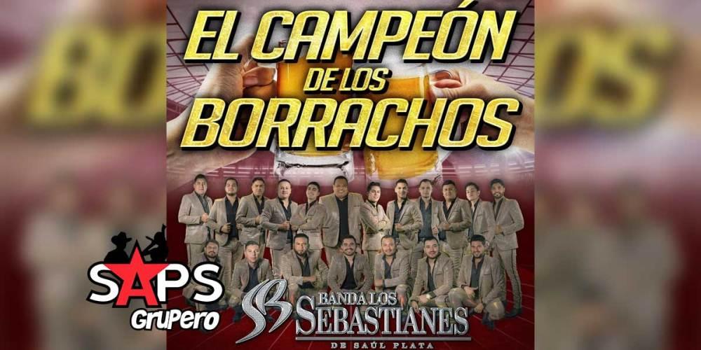 Letra El Campeón De Los Borrachos – Banda Los Sebastianes