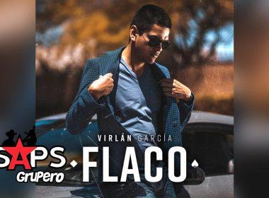 Letra Flaco – Virlán García