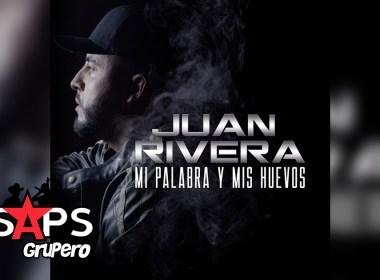 Letra Mi Palabra Y Mis Huevos – Juan Rivera