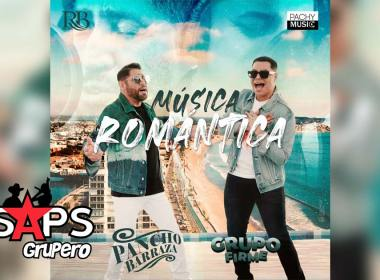 Letra Música Romántica – Pancho Barraza & Grupo Firme