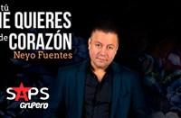"""Neyo Fuentes estrena """"Si Tú Me Quieres De Corazón"""""""