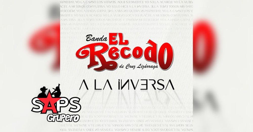 Letra A La Inversa – Banda El Recodo