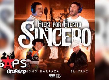 Letra Cien Por Ciento Sincero – Pancho Barraza & Luis Alfonso Partida El Yaki