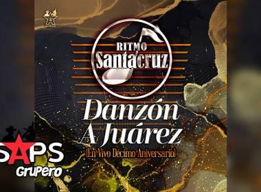 Letra Danzón A Juárez (En Vivo 2021) – Ritmo Santacruz