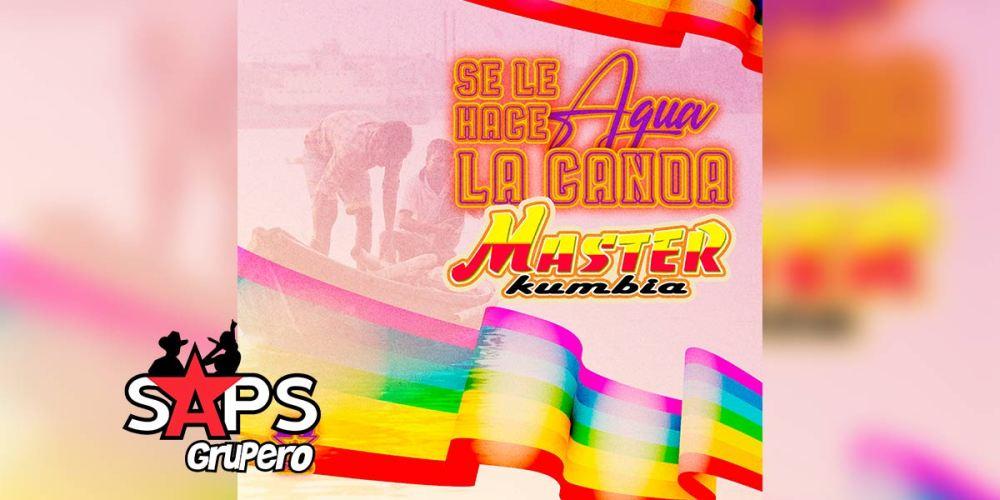 Letra Se Le Hace Agua La Canoa – Master Kumbia