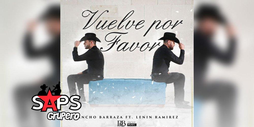 Letra Vuelve Por Favor – Pancho Barraza Ft Lenin Ramírez
