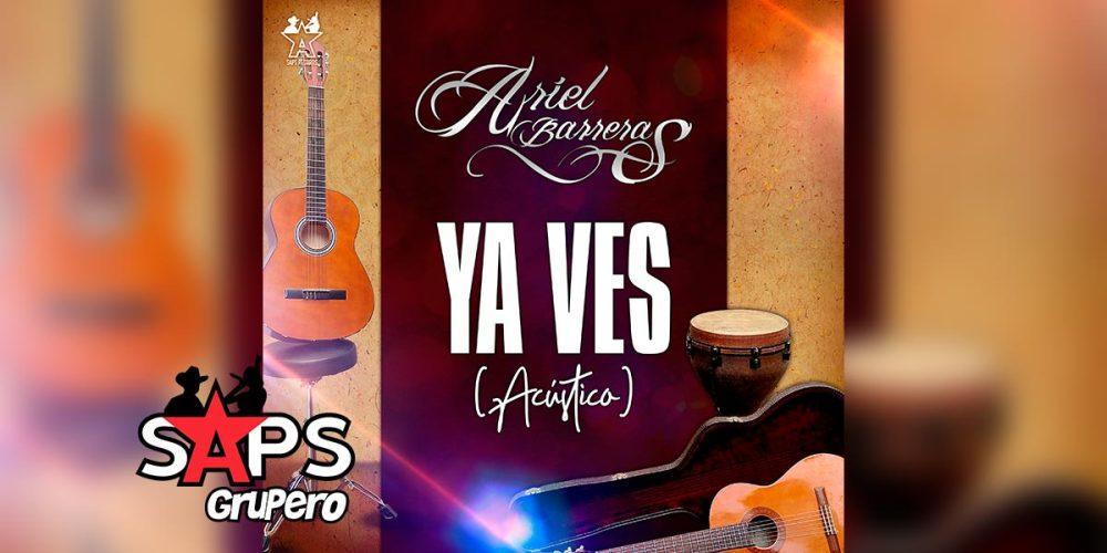 Letra Ya Ves (Versión Acústico) – Ariel Barreras