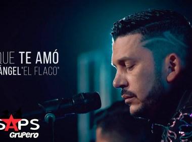 """Luis Ángel """"El Flaco"""" incursiona en el Pop con el tema """"El Que Te Amó"""""""