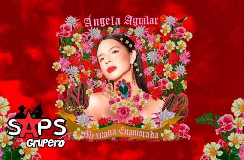 """Ángela Aguilar es una """"MEXICANA ENAMORADA"""""""