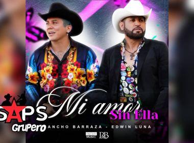 Letra Mi Amor Sin Ella – Pancho Barraza Feat Edwin Luna