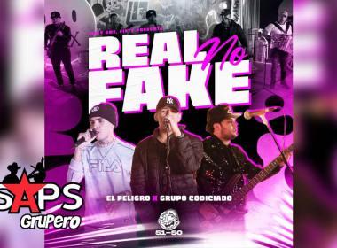 Letra Real No Fake – El Peligro & Grupo Codiciado