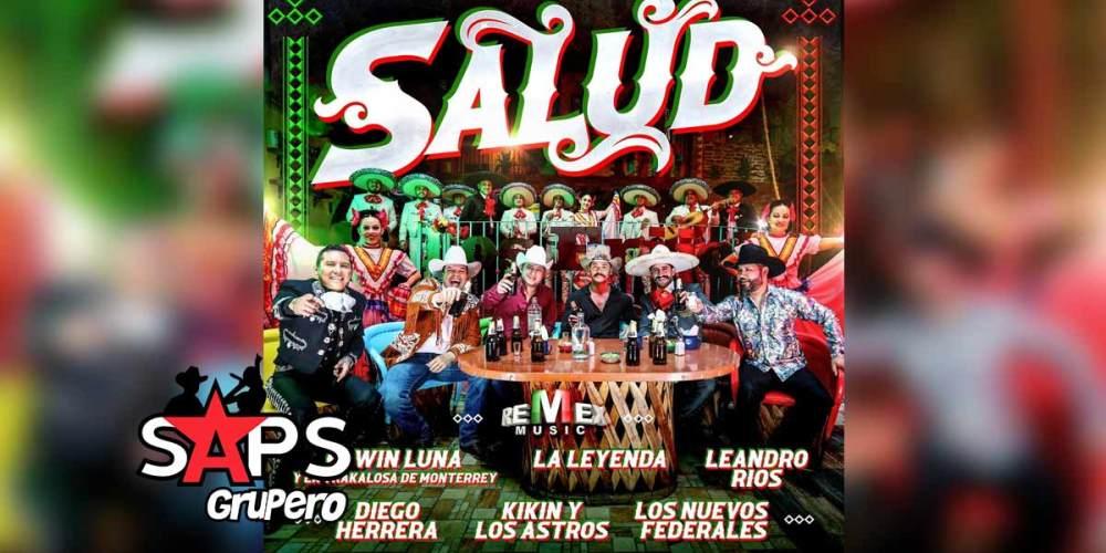 Letra Salud – Edwin Luna Y La Trakalosa De Monterrey & La Leyenda & Leandro Ríos & Diego Herrera & Kikin Y Los Astros & Los Nuevos Federales