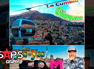 Letra La Cumbia Chilanguera – Los Yes Yes