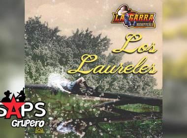 Letra Los Laureles – La Garra Norteña
