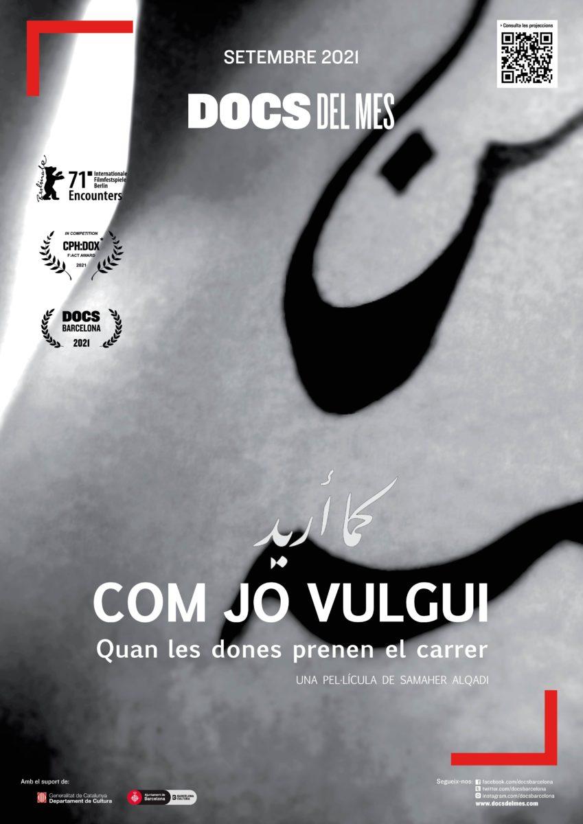 """""""COM JO VULGUI (AS I WANT)"""" de Samaher Alqadi - Docs del mes. Cinema a Badalona"""