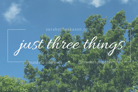 just three things: july 21, 2017