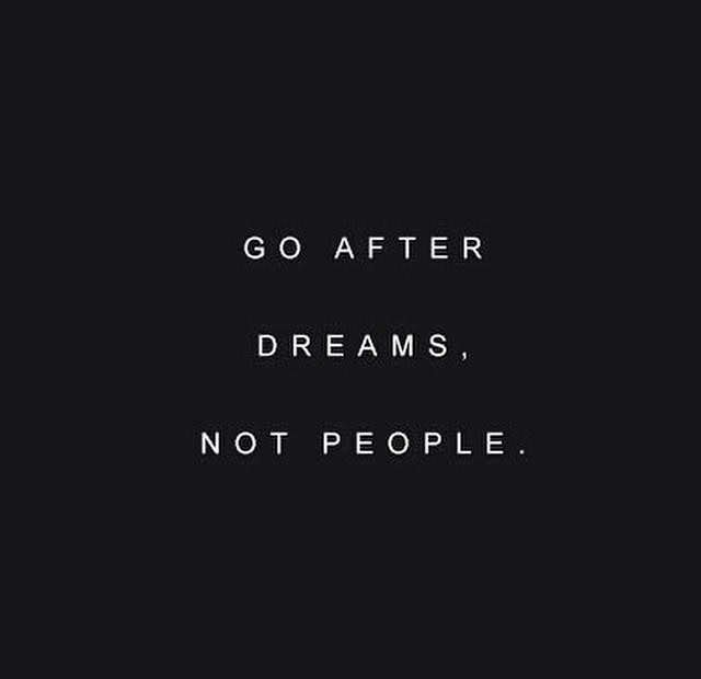 Go After Dreams - Not Peoplele