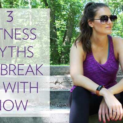3 Fitness Myths + What Changed My Fitness Routine