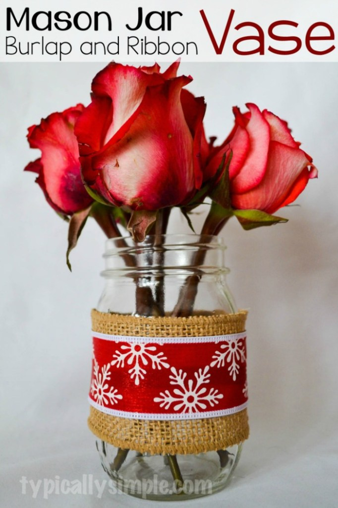 Typically Simple - Simple Burlap and Ribbon Mason Jar Vase