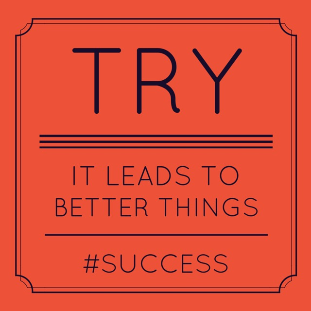 Try, it leads to better things #success | Sarah Celebrates