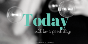 Today will be a good day. #MondayMotivation