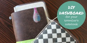 DIY Dashboard for your travelers notebook #sarahcelebrates