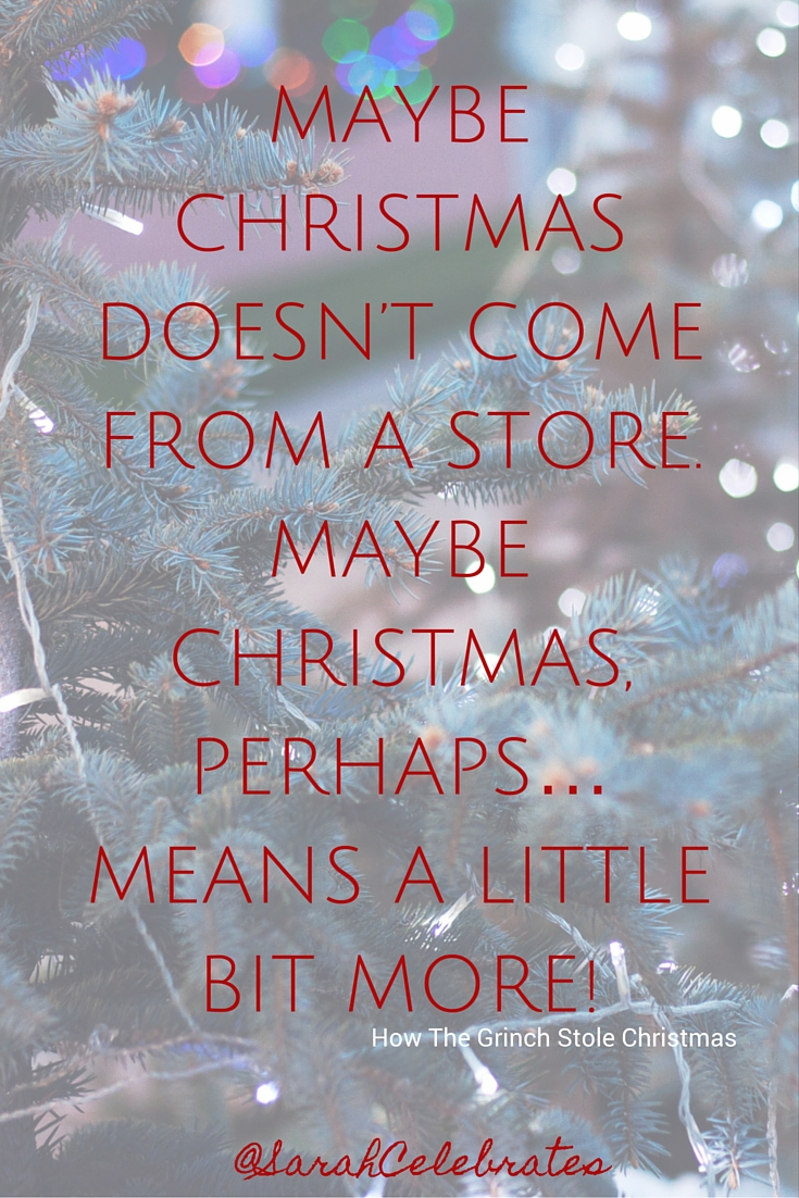 MAYBE CHRISTMAS DOESN'T COME FROM A STORE. MAYBE CHRISTMAS, PERHAPS… MEANS A LITTLE BIT MORE! #MondayMotivation