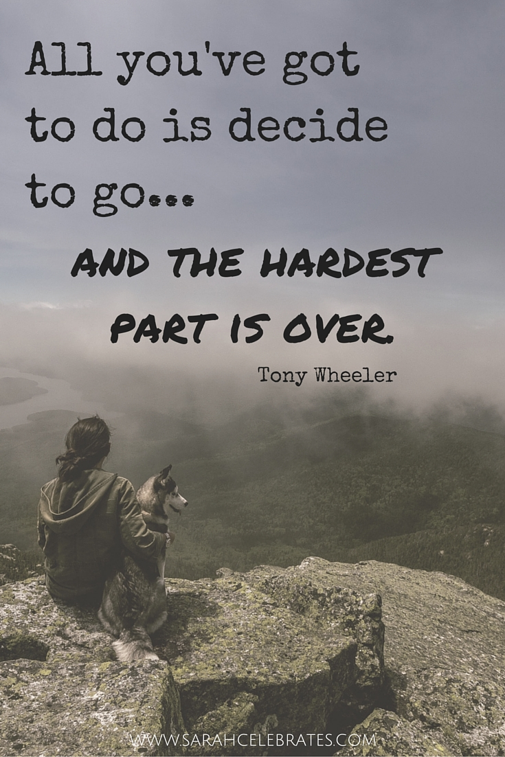 All you've got to do is decide to go and the hardest part is over. #MondayMotivation