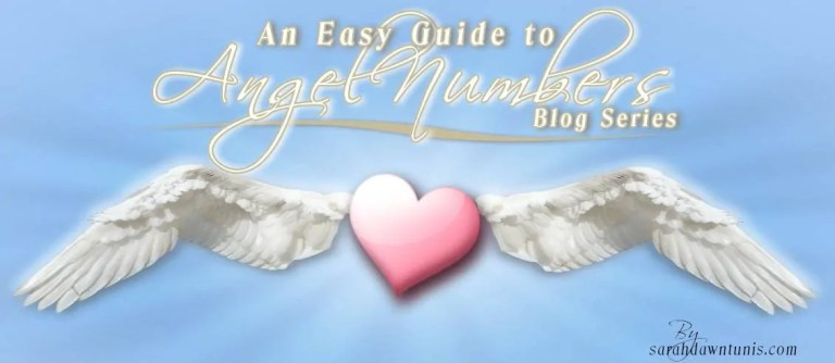 An Easy Guide to Angel Numbers. A blog series by Sarahdawn Tunis