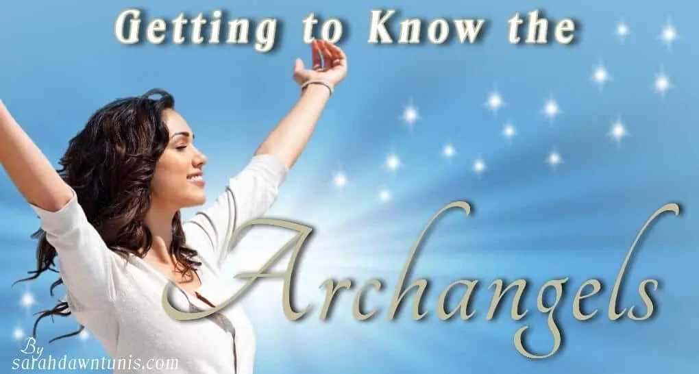 Getting to Know the Archangels. By Sarahdawn Tunis