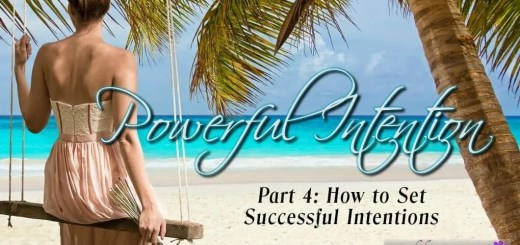 Powerful Intention 4: How to Set Successful Intentions