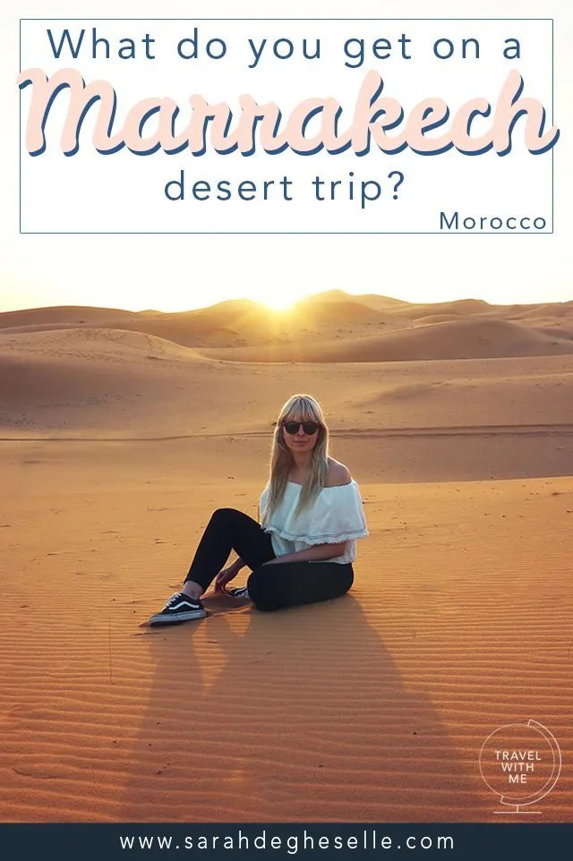 What do your get on a Marrakecht desert trip | Morocco